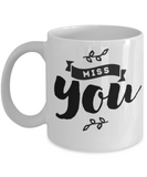 I Miss you- Best Unique and Valentine's Day Gifts For Girlfriend Boyfriend,White coffee mugs 11 oz