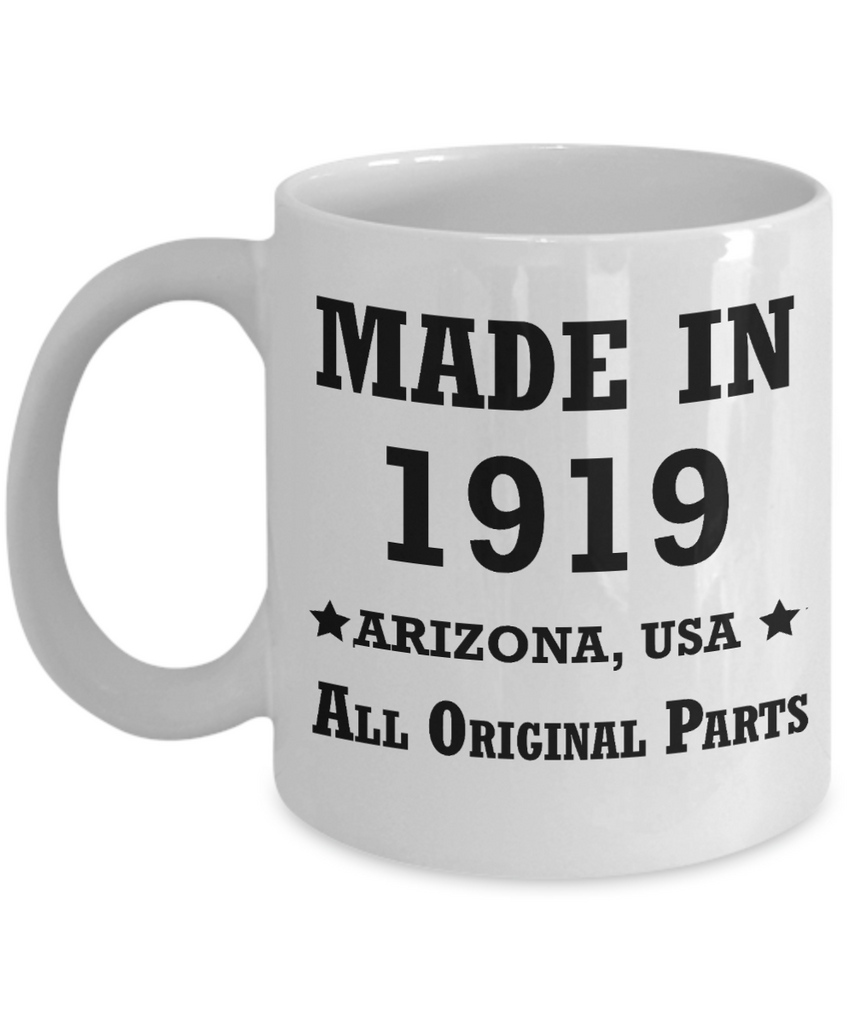 100th birthday gifts for Men/Women - Made in 1919 All Original Parts Arizona - Best 1st Birthday Gifts for family Ceramic Cup White, Funny Mugs Gift Ideas 11 Oz