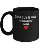 One Awesome Dad Funny Black Coffee Mug - Great Birthday Gift Idea for Men - Valentines Day Present for Husband or Dad – Humorous Gift For Guys, Fathers & New Dads - 11 oz