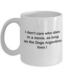 Funny Dog Coffee Mug for Dog Lovers, Dog Lover Gifts - I Don't Care Who Dies, As Long As Dogo Argentino Lives - Ceramic Fun Cute Dog Lover Mug White Coffee Cup, 11 Oz