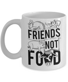 Gift gor Animals lovers , Friends not Food - White Coffee Mug Porcelain Tea Cup 11 oz - Great Gift