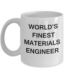 World's Finest Materials engineer - Gifts For Materials engineer White coffee mugs 11 oz