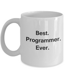 Best Programmer Ever White Mugs - Funny Valentine Coffee Mugs - White coffee mugs 11 oz