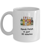 Speak Polish in 30 Minutes Funny coffee mugs - Funny Christmas White coffee mugs 11 oz
