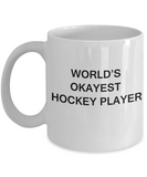 World's Okayest Hockey Player - White Porcelain Coffee Cup,Premium 11 oz Funny Mugs White coffee cup Gifts Ideas
