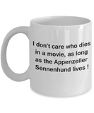 I Don't Care Who Dies, As Long As Appenzeller Sennenhund Lives White coffee mugs 11 oz