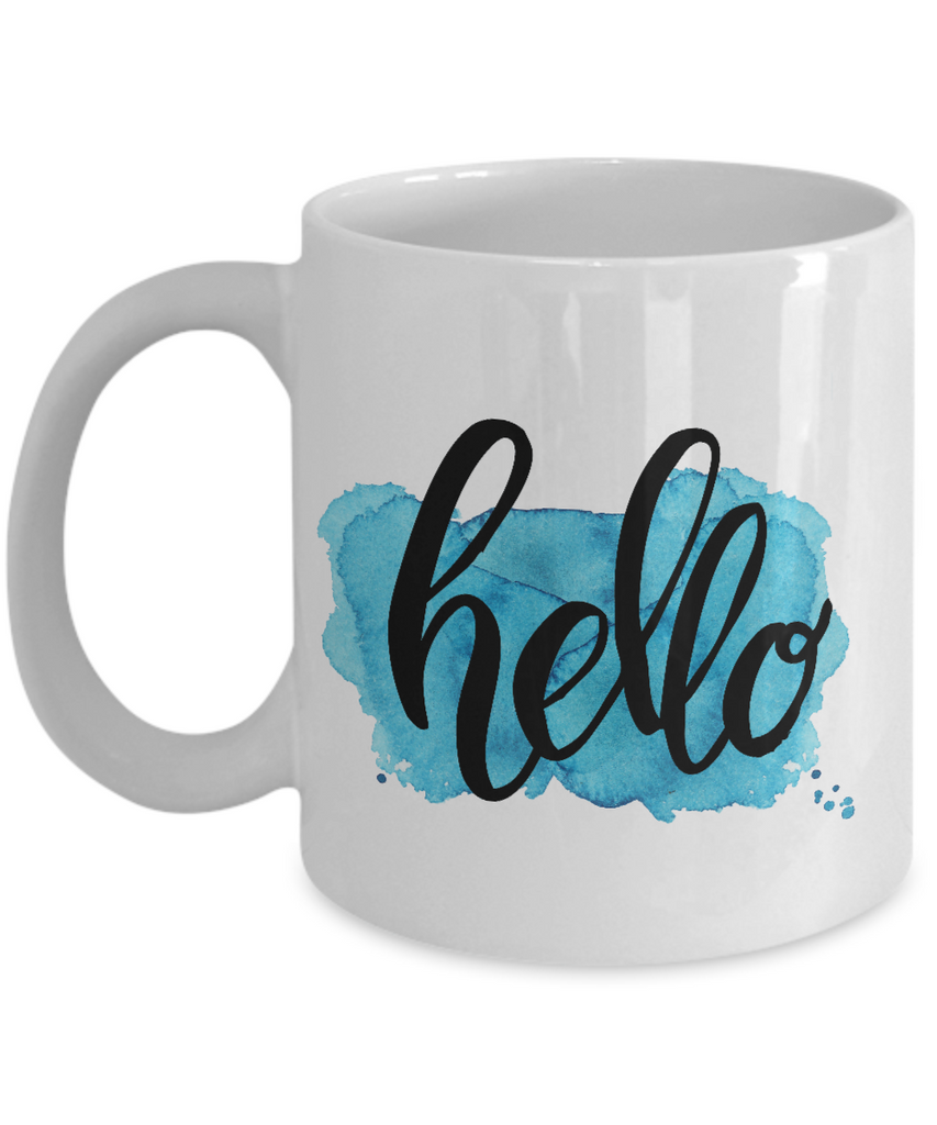Motivational quote hello white coffee mugs 11oz