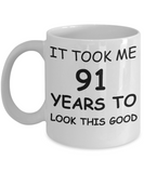 91st birthday gifts for men/women, Birthday Gift Mugs - It took me 91 years to look this good - Best 91st Birthday Gifts for family Ceramic Cup White, Funny Mugs Gift Ideas 11 Oz
