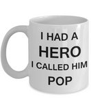 Sympathy gifts for loss of father - I Had a Hero I called him Pop - White Porcelain Coffee Cup,Premium 11 oz Funny Mugs White coffee cup Gifts Ideas