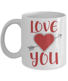 Aneversery gift - Love you - Funny White Porcelain Coffee Mug Cute Ceramic Cup 11 oz