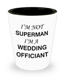 Awesome wedding officiant shot glasses gift - I'm not a Superman I'm a Wedding Officiant - Shot Glass Premium Gifts Ideas