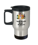 Speak German in 30 Minutes Funny travel mugs - Funny Christmas 14 oz Travel mugs