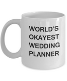 Funny Mug - World's Okayest Wedding Planner - Porcelain White coffee mugs 11 oz