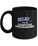 Relax I'm A Computer Programmer Professional People Coffee Mugs - 11 OZ Funny Black coffee mugs and tea cups Gift Ideas Cup