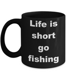 Fishing - Life is short go fishing - Black Porcelain Coffee Cup,Premium 11 oz Funny Mugs Black coffee cup Gifts Ideas