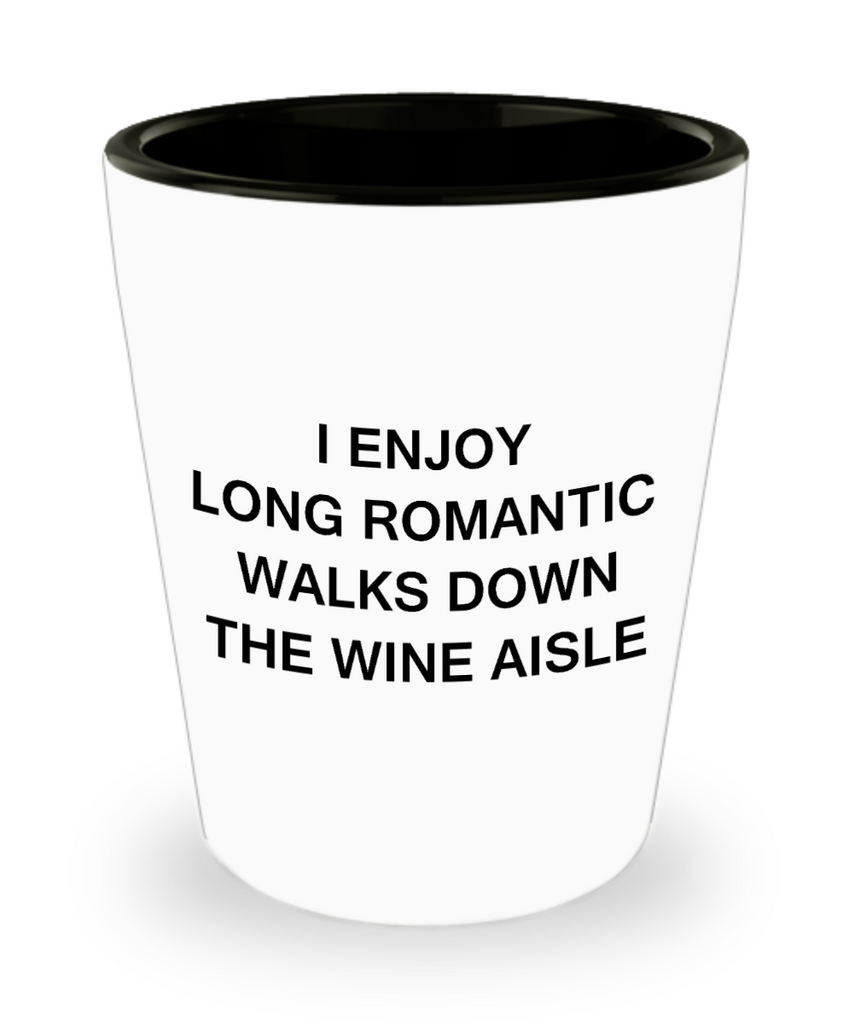 One year anniversary gifts for boyfriend funny shot glass - I Enjoy Long Romantic Walks Down Wine Aisle- Shot Glass Premium Gifts Ideas