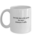 3rd 4th 5th & 6th Gear for Sale! Atmore Traffic White coffee mugs for Car lovers 11 oz