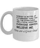 You Are A Great Job Dad Funny coffee mugs - Funny Father's Day Gifts for Dad - 11 Oz White mugs