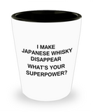 Funny 4.0 shot glass - I Make Japanese Whisky Disappear What's Your Superpower - Shot Glass Premium Gifts Ideas