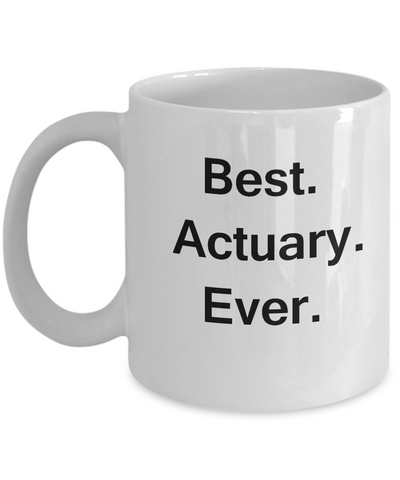 Best Actuary White Mugs - Funny Valentine Coffee Mugs - Funny White coffee mugs 11 oz