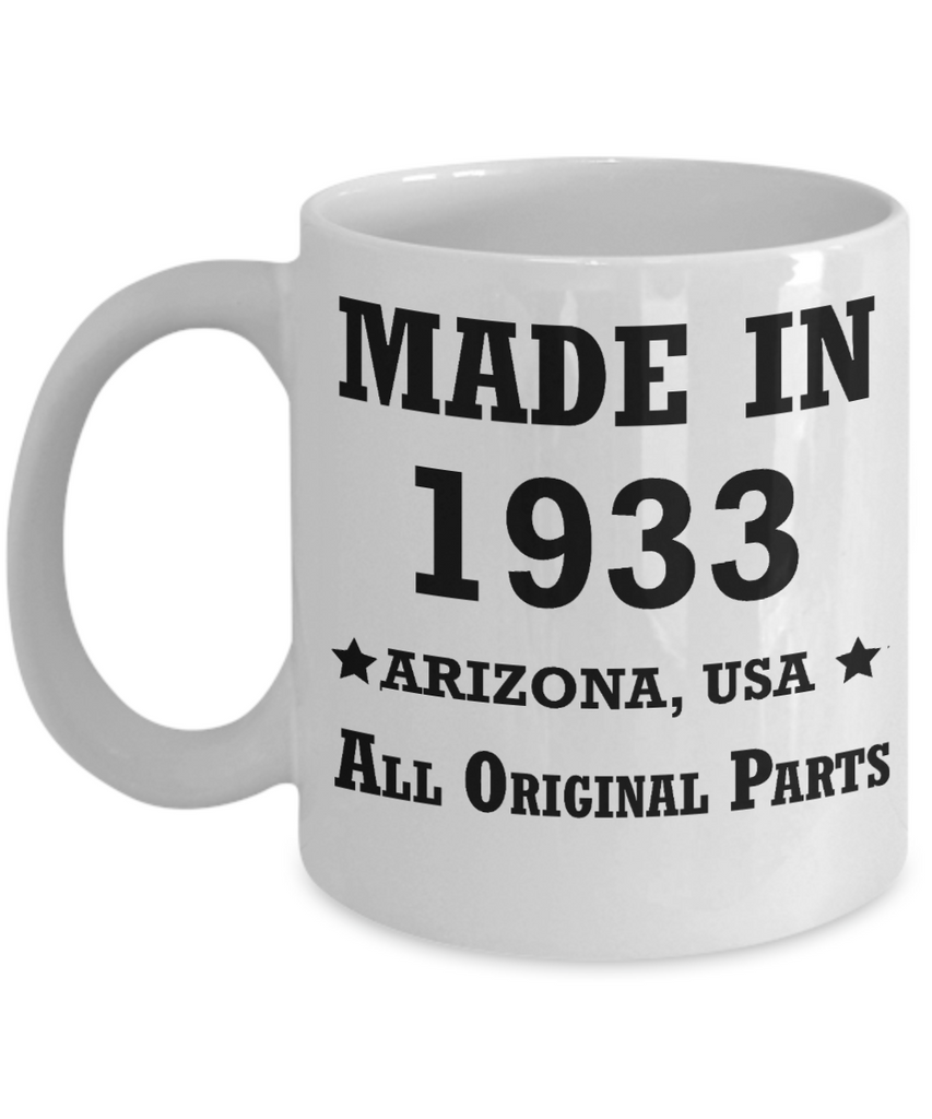 86th birthday gifts for Men/Women - Made in 1933 All Original Parts Arizona - Best 86th Birthday Gifts for family Ceramic Cup White, Funny Mugs Gift Ideas 11 Oz