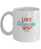 Love always wins white mugs - Funny Christmas Gifts - Funny White coffee mugs 11 oz