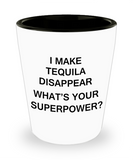 Tequila shot glasses - I Make Tequila Disappear Superpower - Shot Glass Premium Gifts Ideas