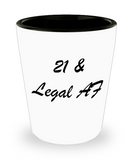 Funny shot glasse - 21 & Leagl AF - Shot Glass Premium Gifts Ideas