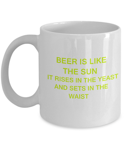 Beer is like Sun White Mugs - Funny Quotes & Valentine Gift White coffee mugs 11 oz