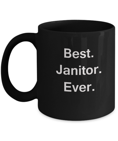 Best Janitor Ever Black Mugs - Funny Valentine coffee mugs - Black coffee mugs 11 oz