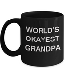 World's Okayest Grandpa - Black Porcelain Coffee Cup,Premium 11 oz Funny Mugs Black coffee cup Gifts Ideas