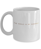 Positive mugs , The world is my runaway - White Coffee Mug Tea Cup 11 oz Gift