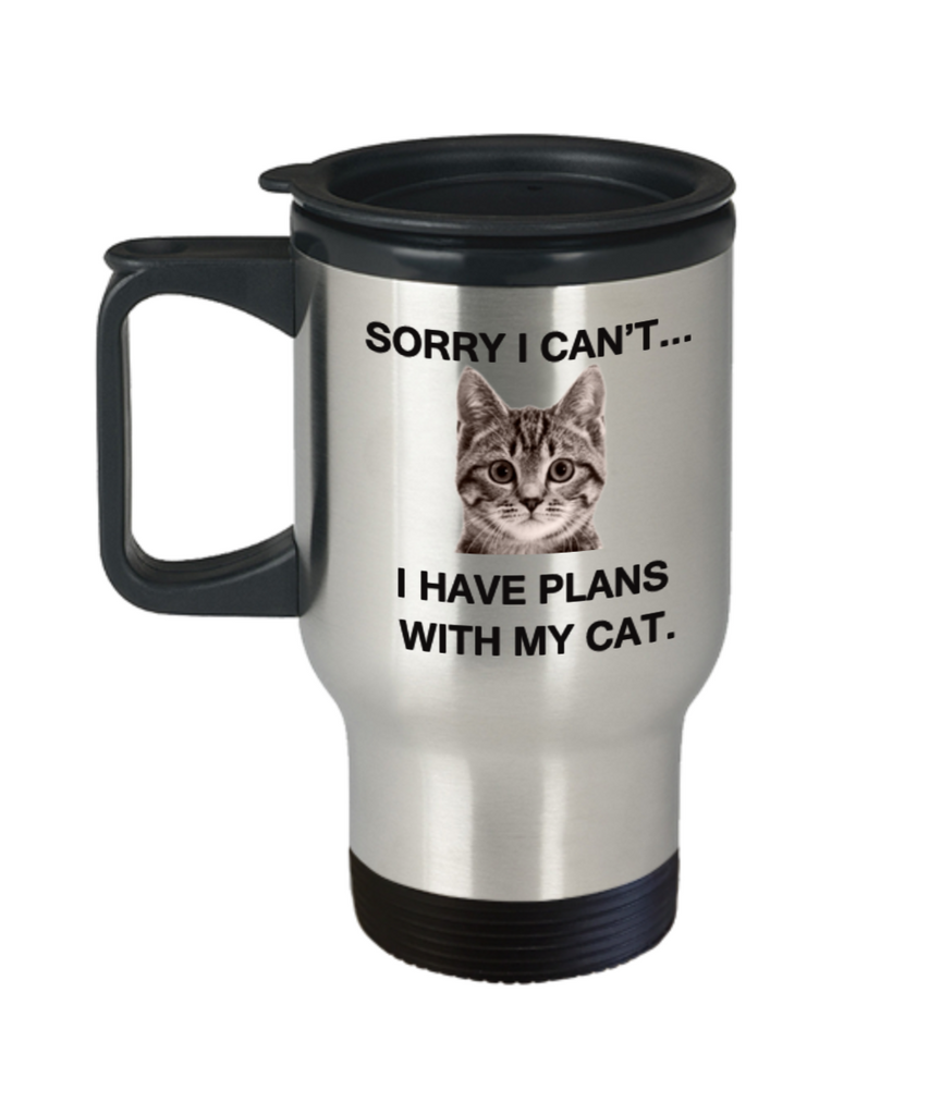 Sorry I cant I have plans with my cat funny cat Travel Mug 14 oz Travel mugs