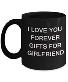 I Love You Forever Gifts for Girlfriend-Porcelain Black Funny Coffee Mug & Gift Mugs 11 OZ