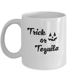 Trick or Tequila, Special Halloween Gift Coffee mugs and Tea cups Black coffee mugs 11 oz