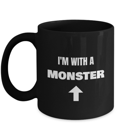 I'm With A Monster Up Arrow -Funny Porcelain Black Coffee Mug Cute Cool Ceramic Cup, Best Office Tea Mug & Birthday Gag Gifts 11 oz