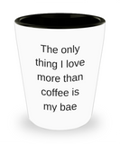 One year anniversary gifts for boyfriend funny shot glass - I Love More Than Coffee Is You - Shot Glass Premium Gifts Ideas
