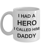 Sympathy gifts for loss of father - I Had a Hero I called him Daddy - White Porcelain Coffee Cup,Premium 11 oz Funny Mugs White coffee cup Gifts Ideas