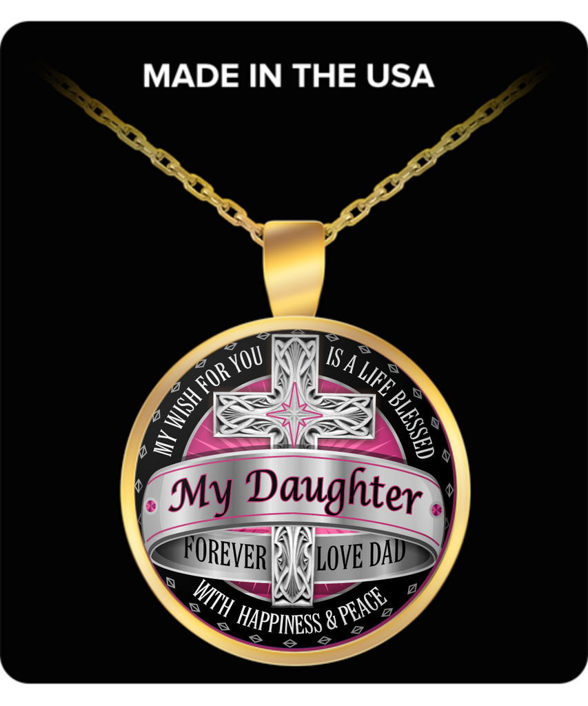 Life blessed with happiness and peace, My Daughter Forever - Round Pendant Necklace Gold Plated