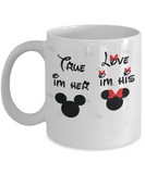 True Love I'm Her and I'm His Coffee Mug - White Porcelain Coffee Cup,Premium 11 oz White coffee cup