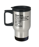 Sympathy gifts for loss of father - Dear Dad Thanks for Being My Dad - Coffee Travel Mug,Premium 14 oz Funny Mugs Travel coffee cup Gifts Ideas