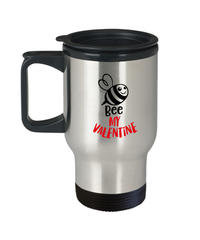 Bee My Valentine travel Mugs - Funny Valentines day Gifts - Funny 14 oz Travel mugs