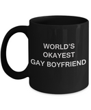 Gifts for closeted gays - World's okayest Gay Boyfriend - Gifts for Gays & Gay Partners, Funny Mugs Gift Ideas 11 Oz