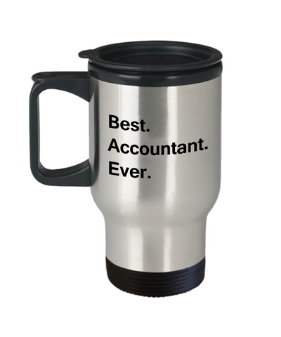 Best Accountant Ever Travel Mugs - Funny Valentine Travel Mugs -   Funny 14 oz Travel mugs