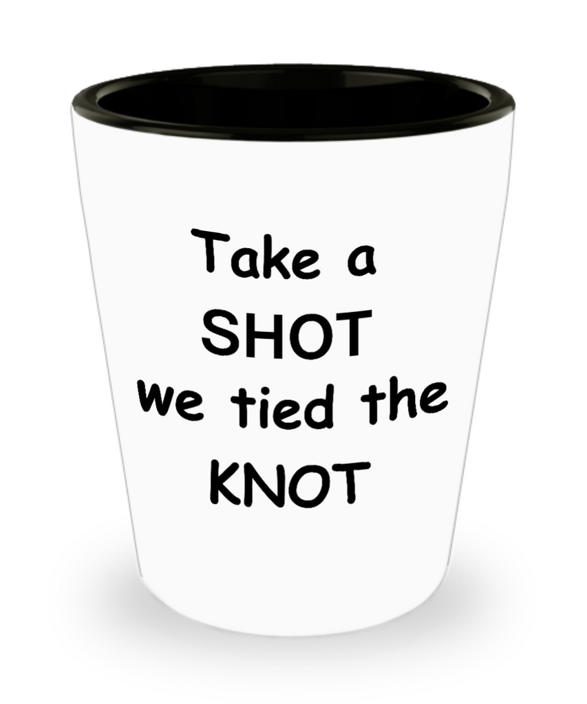 Awesome wedding officiant shot glasses gift - Take a Shot We Tied the Knot - Shot Glass Premium Gifts Ideas