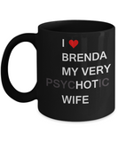 Funny Gifts For Wife - I love Brenda My Very Psychotic Wife Black coffee mugs 11 oz