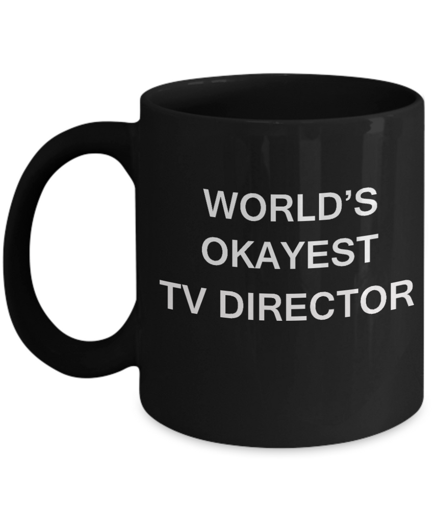 Tv Director Gifts - World's Okayest Tv Director - Birthday Gifts Ceramic Cup Black, Funny Mugs Gift Ideas 11 Oz