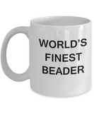World's Finest Beader mugs - Gifts For Beader - Porcelain White coffee mugs 11 oz