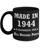 75th birthday gifts for men - Made in 1944 Colorado All Original Parts - Best 75th Birthday Gifts for family Ceramic Cup Black, Funny Mugs Gift Ideas 11 Oz
