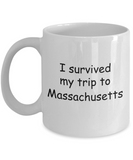 Patriotic coffee mugs , I survived my trip to Massachusetts - White Coffee Mug Tea Cup 11 oz Gift